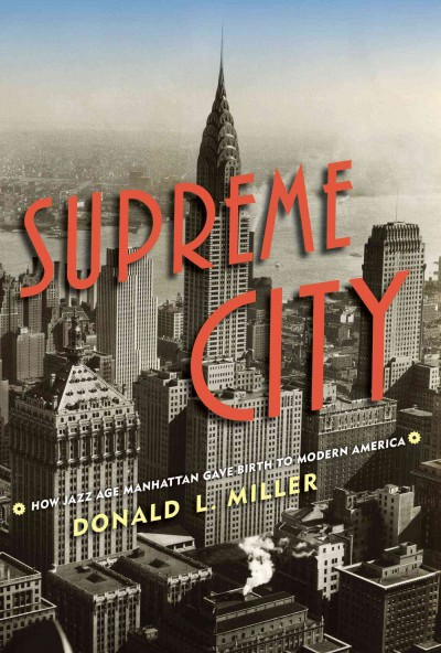 Cover of Supreme City: How Jazz Age Manhattan Gave Birth to Modern America