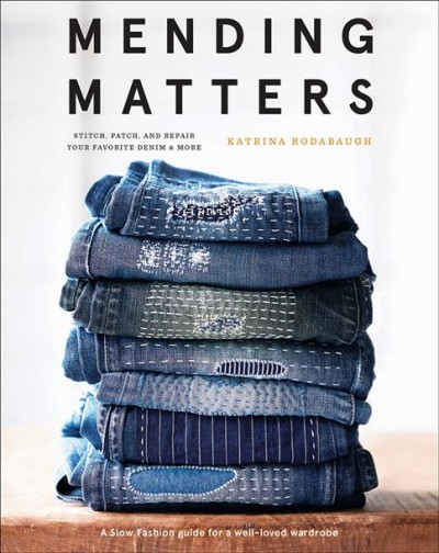 Cover of Mending Matters: Stitch, Patch, and Repair Favorite Denim & More