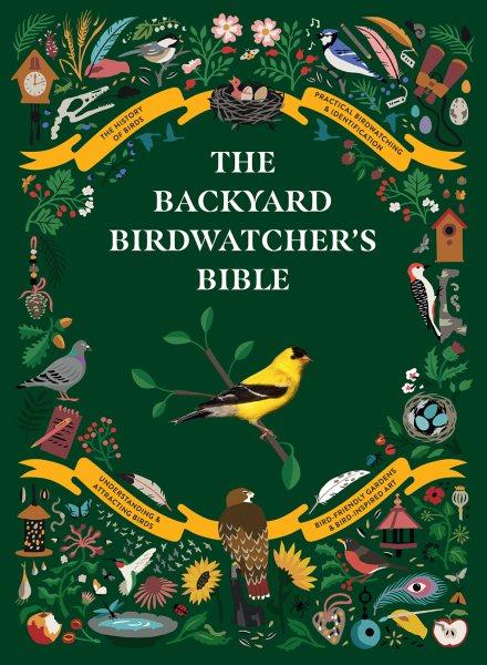 Cover of The Backyard Birdwatcher's Bible