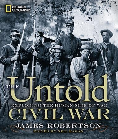 Cover of The Untold Civil War : Exploring the Human Side of War