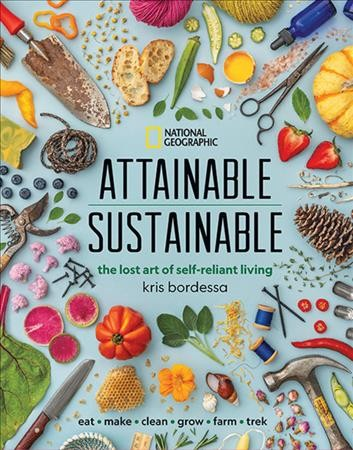 Cover of Attainable Sustainable: The Lost Art of Self-Reliant Living