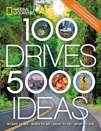 Cover of 100 Drives, 5,000 Ideas: Where to Go, When to Go, What to See, What to Do