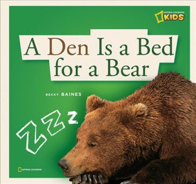 Cover of A Den is a Bed for a Bear: A Book About Hibernation