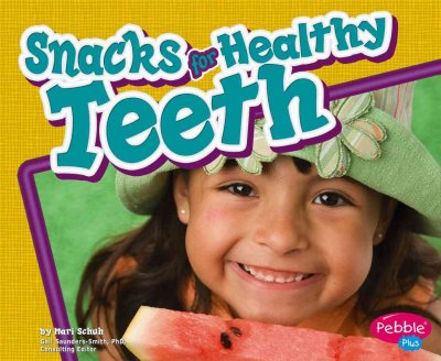 Cover of Snacks for Healthy Teeth