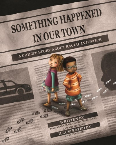 Cover of Something Happened in our town: a child's story about racial injustice