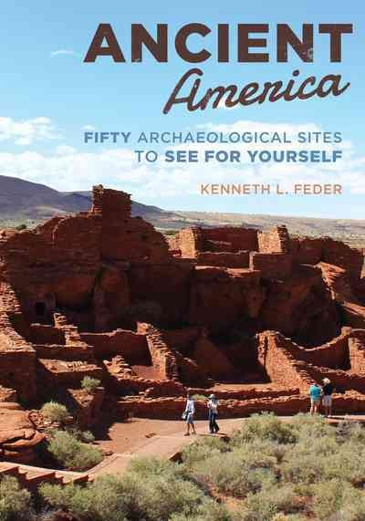 Cover of Ancient America : fifty archaeological sites to see for yourself
