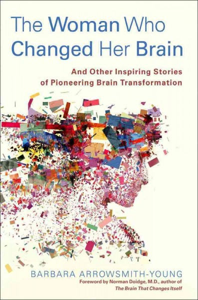 Cover of The Woman Who Changed Her Brain: An Other Inspiring Stories of Pioneering Brain Transformation