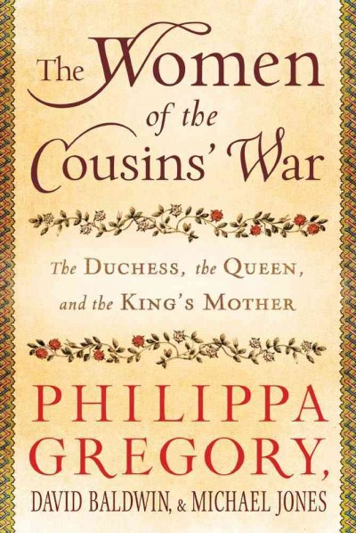 Cover of The Women of the Cousins' War: The Duchess, the Queen, and the King's Mother