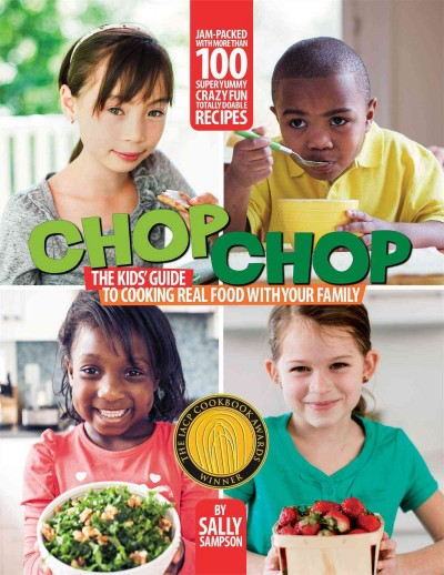 Cover of ChopChop: The Kid's Guide to Cooking Real Food With Your Family