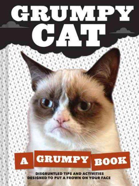 Cover of Grumpy Cat: A Grumpy Book