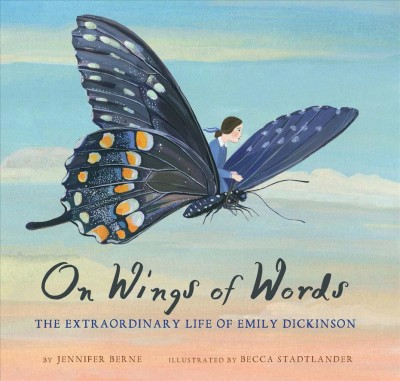 Cover of On Wings of Words: The Extraordinary Life of Emily Dickinson