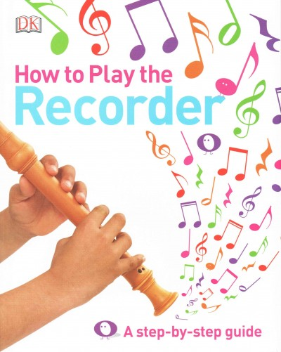 Cover of How to Play the Recorder: A Step-by-Step Guide
