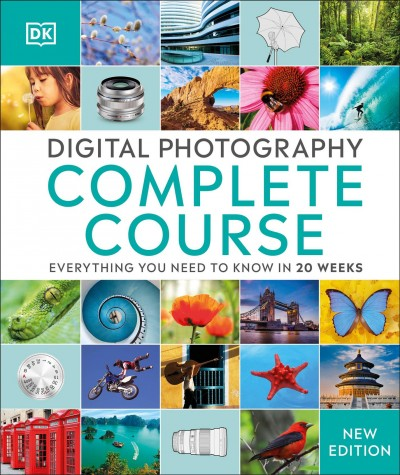 Cover of Digital Photography Complete Course: Learn Everything You Need to Know in 20 Weeks