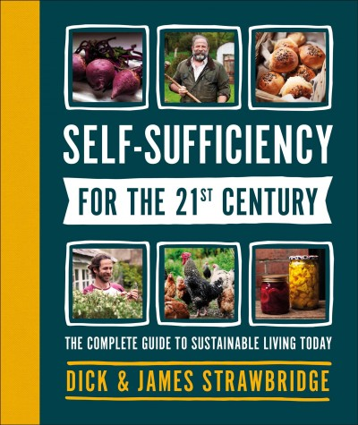 Cover of Self-Sufficiency for the 21st Century: The Complete Guide to Sustainable Living Today