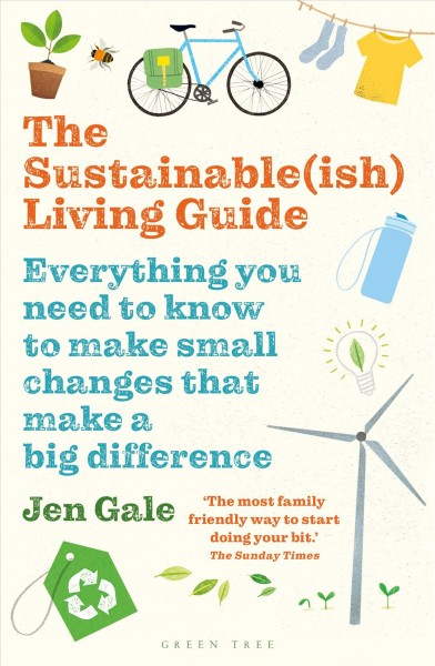 Cover of The Sustainable(ish) Living Guide: Everything You Need to Know to Make Small Changes That Make a Big Difference