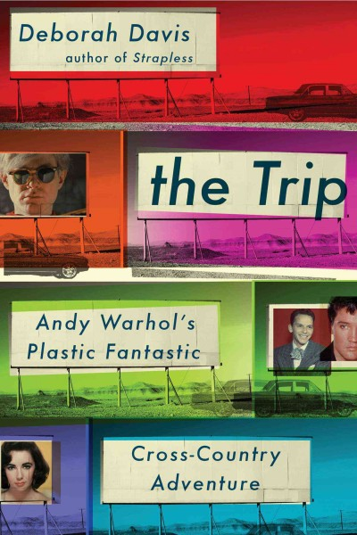 Cover of The Trip: Andy Warhol's Plastic Fantastic Cross-Country Adventure