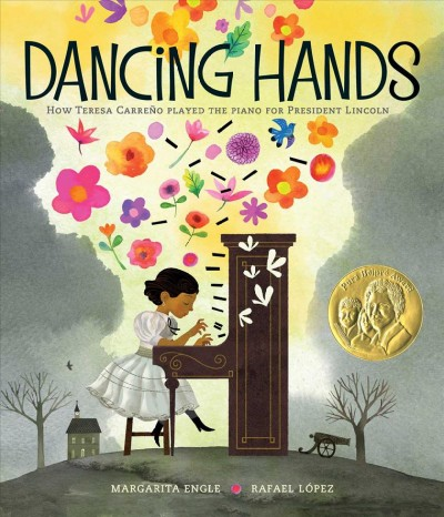 Cover of Dancing Hands: How Teresa Carreño Played the Piano for President Lincoln