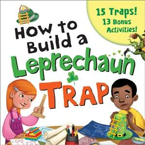 Cover of How to Build a Leprechaun Trap