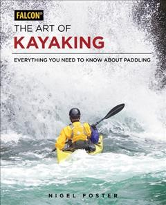 Cover of The Art of Kayaking: Everything You Need to Know About Paddling