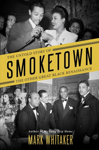 Cover of Smoketown: The Untold Story of the Other Great Black Renaissance