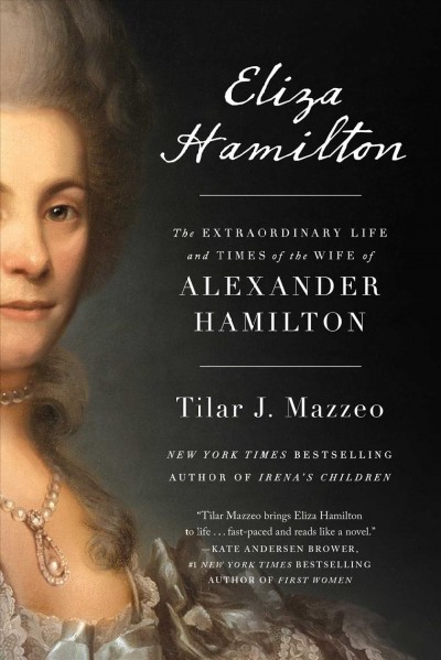Cover of Eliza Hamilton: the Extraordinary Life and Times of the Wife of Alexander Hamilton