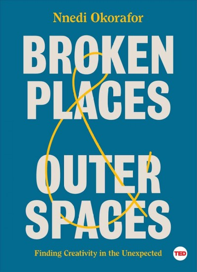 Cover of Broken Places & Outer Spaces: Finding Creativity in the Unexpected