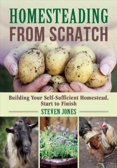 Cover of Homesteading from Scratch: Building Your Self-Sufficient Homestead, Start to Finish