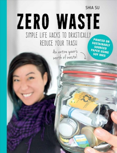 Cover of Zero Waste: Simple Life Hacks to Drastically Reduce Your Trash