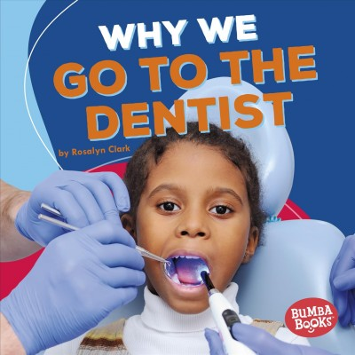 Cover of Why We Go to the Dentist