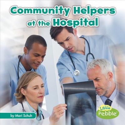 Cover of Community Helpers at the Hospital