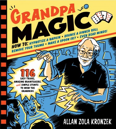 Cover of Grandpa Magic: 116 Easy Tricks, Amazing Brainteasers, and Simple Stunts to Wow the Grandkids