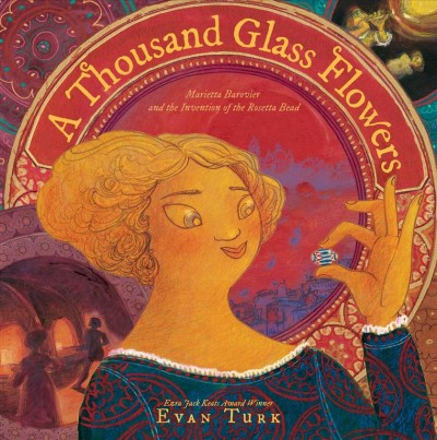 Cover of A Thousand Glass Flowers: Marietta Barovier and the Invention of the Rosetta Bead