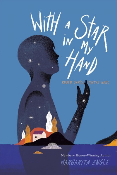 Cover of With a Star in My Hand: Rubén Darío, Poetry Hero