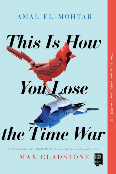 Cover of This Is How You Lose the Time War