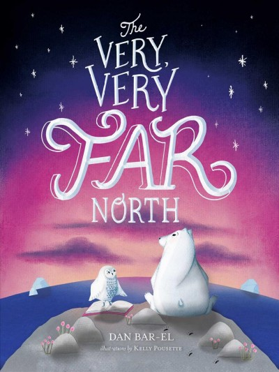 Cover of The Very, Very Far North: A Story for Gentle Readers and Listeners
