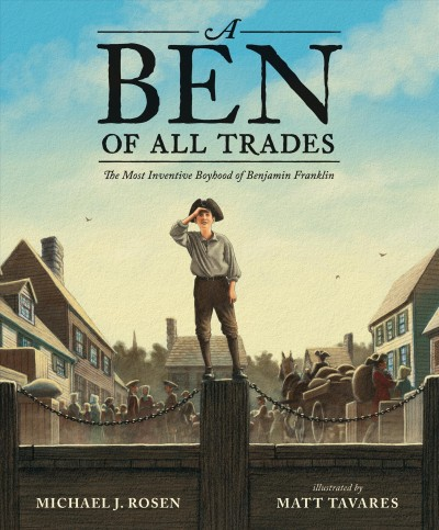 Cover of A Ben of All Trades: The Most Inventive Boyhood of Benjamin Franklin