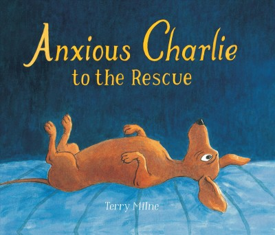Cover of Anxious Charlie to the Rescue