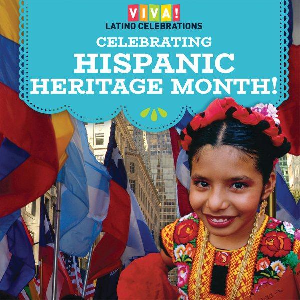 Cover of Celebrating Hispanic Heritage Month!
