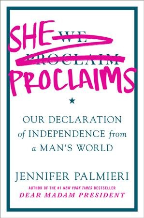 Cover of She Proclaims: Our Declaration of Independence from a Man's World