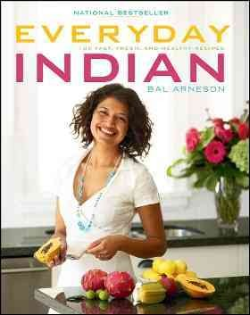 Cover of Everyday Indian: 100 Fast, Fresh, and Healthy Recipes