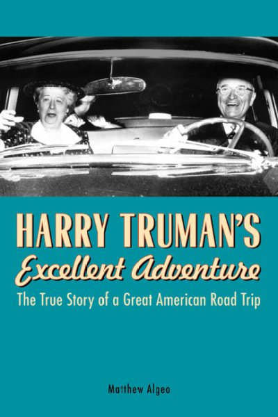 Cover of Harry Truman's Excellent Adventure: The True Story of a Great American Road Trip