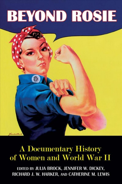 Cover of Beyond Rosie: A Documentary History of Women and World War II