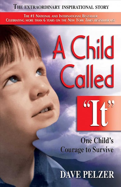 Cover of A Child Called It: One Child's Courage to Survive