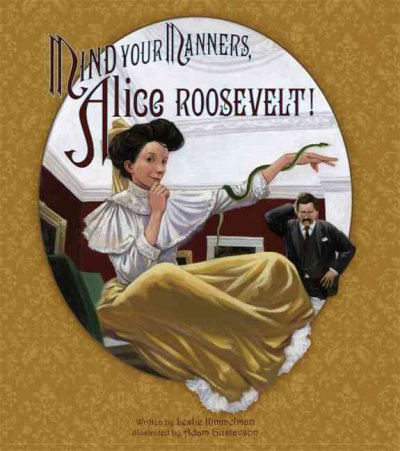 Cover of Mind Your Manners, Alice Roosevelt!