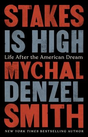 Cover of Stakes is High: Life After the American Dream