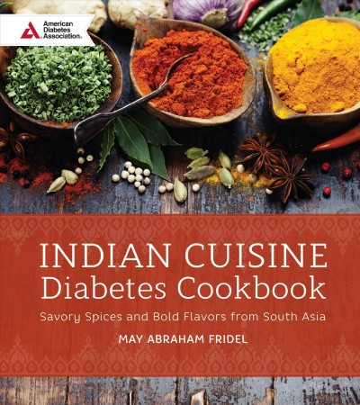 Cover of Indian Cuisine Diabetes Cookbook: Savory Spices and Bold Flavors of South Asia