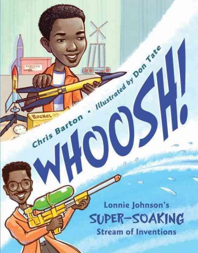 Cover of Whoosh!: Lonnie Johnson's Super-Soaking Stream of Inventions