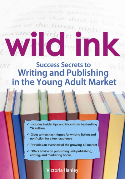 Cover of Wild Ink: Success Secrets to Publishing and Writing in the Young Adult Market