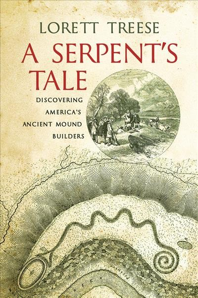 Cover of A serpent's tale : discovering America's ancient mound builders