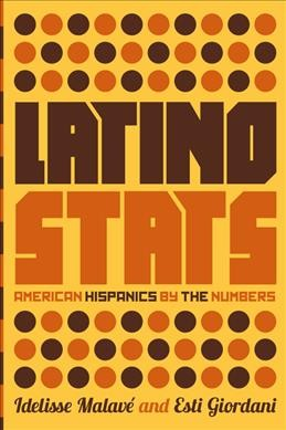 Cover of Latino Stats: American Hispanics by the Numbers